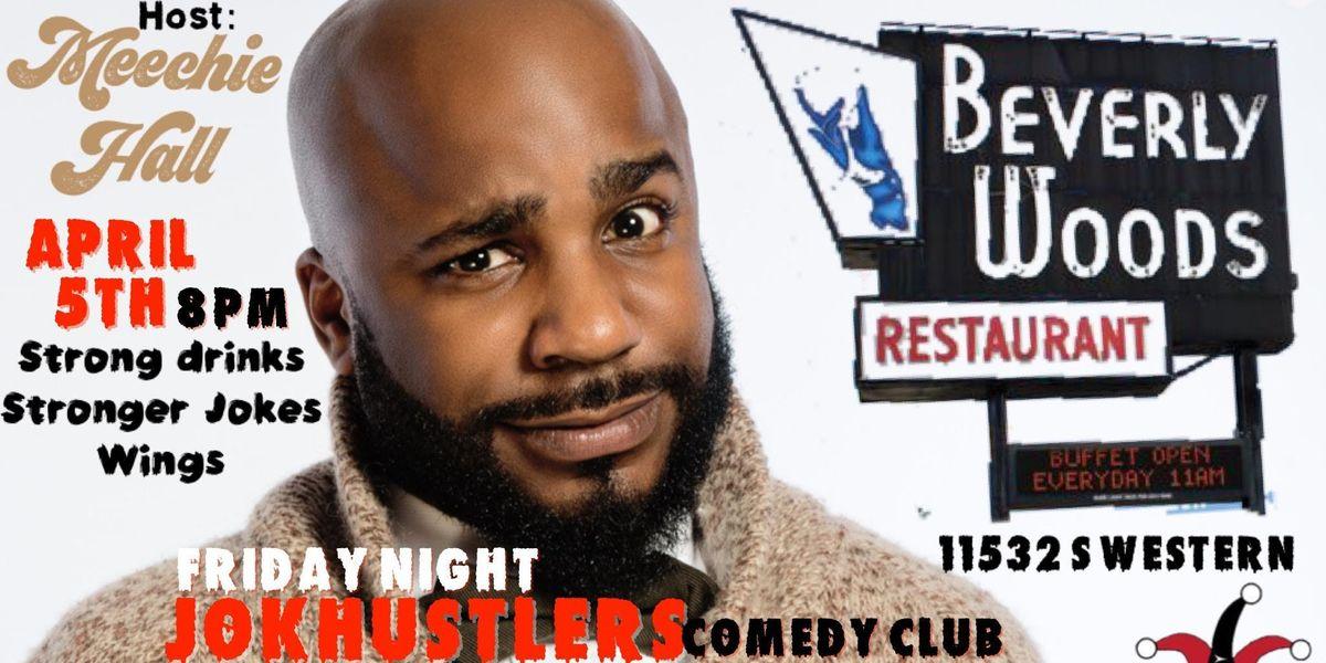Jokehustler Presents Jokehustlers Comedy Club hosted by Meechie Hall