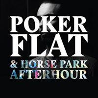 Poker Flat mit Steve Bug und Horse Park Afterhour