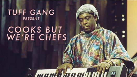 Tuff Gang Present Cooks But Were Chefs
