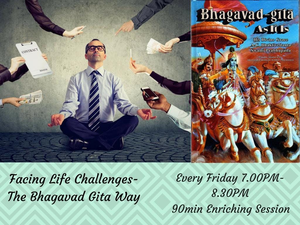 Facing Life Challenges-The Bhagavad-Gita way.