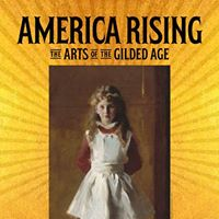 Directors Screening America Rising The Arts of the Gilded Age