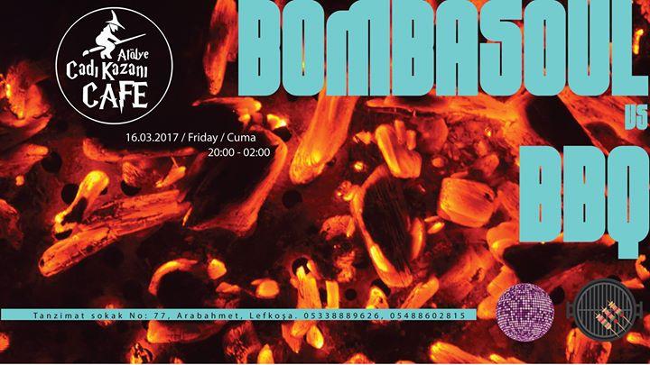 Bombasoul vs. BBQ  Atlye Cad Kazan Cafe