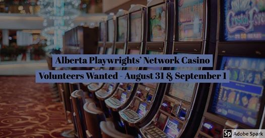 Alberta Playwrights Network Casino Volunteers Wanted