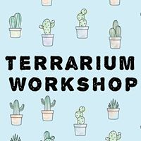 Terrarium Workshop Spring Welcome Week