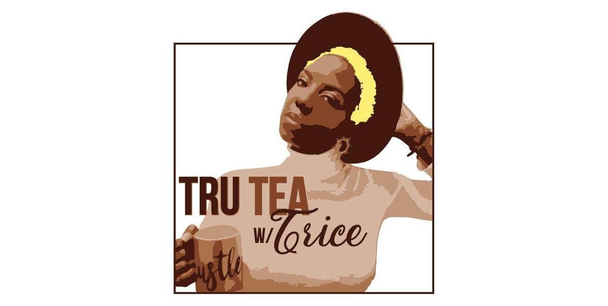 Tru Tea w Trice An Adult Conversation Party