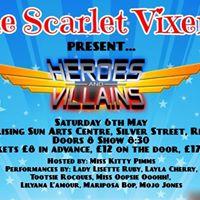 The Scarlet Vixens present Heroes &amp Villains