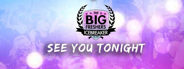 0ab67275d4 The Big Fresher Icebreaker Exeter // Only 30 tickets on door at Unit ...