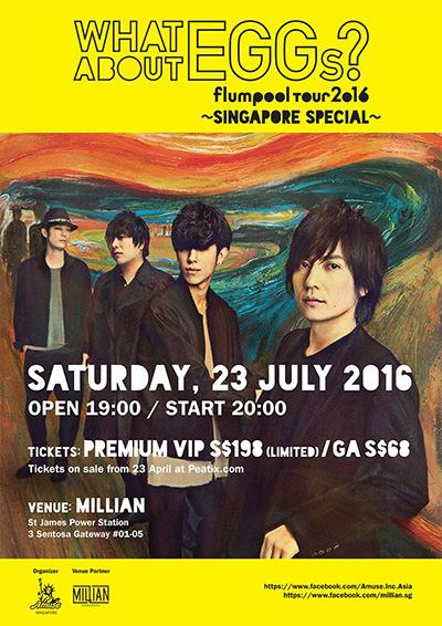 Flumpool tour 2016 WHAT ABOUT EGGS Singapore Special