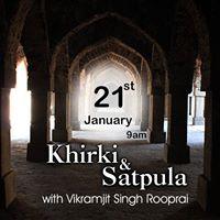 Heritage Walk - Khirki &amp Satpula