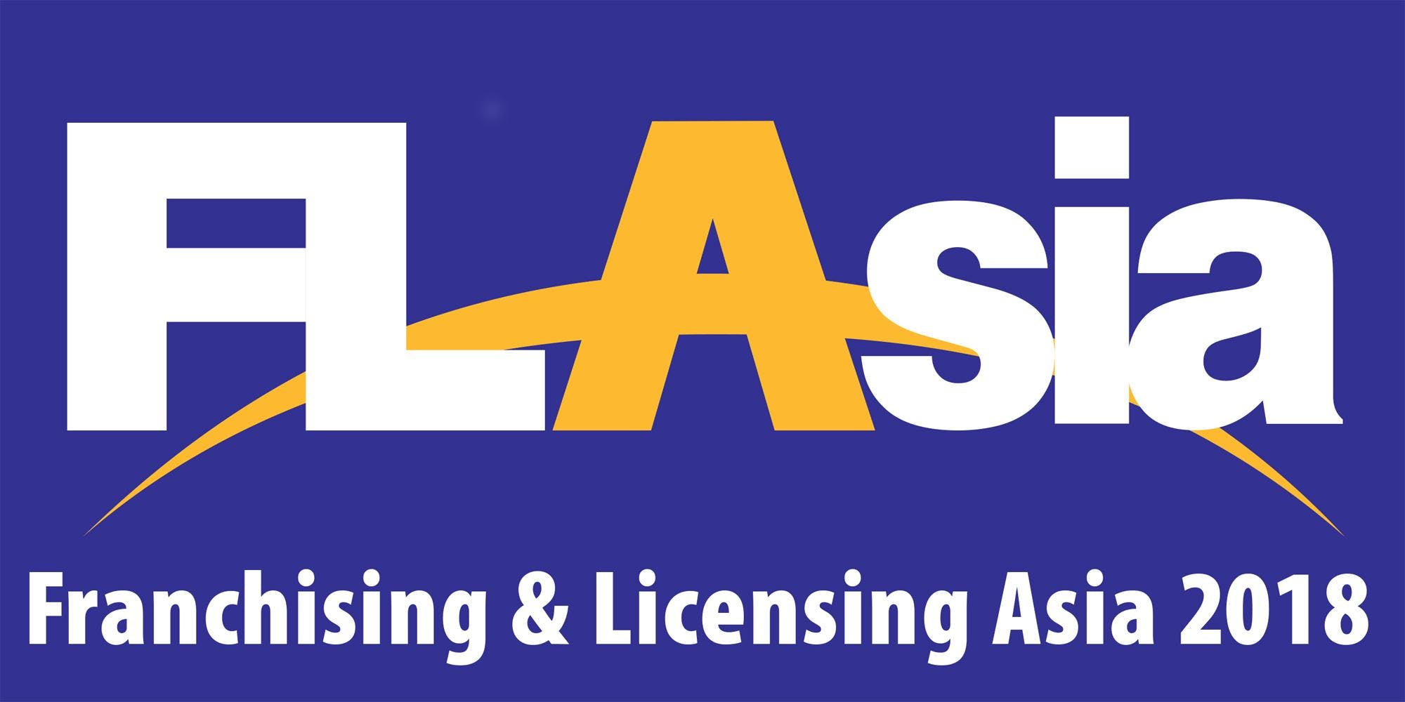 Franchising &amp Licensing Asia (FLAsia) 2018