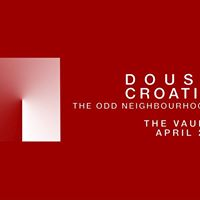 Douse  Croatia  The Odd Neighbourhood  The Vault
