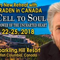 4-day Gregg Braden Retreat &quotFrom Cell To Soul&quot Canada