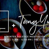 M  TANG YUAN (A Winter Solstice Meditation)