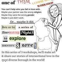 I Fell In Love with One of THEM - Community Zine-making Workshop