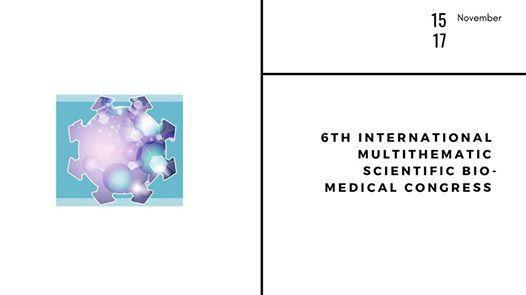 6th International Multithematic Scientific Bio-Medical Congress