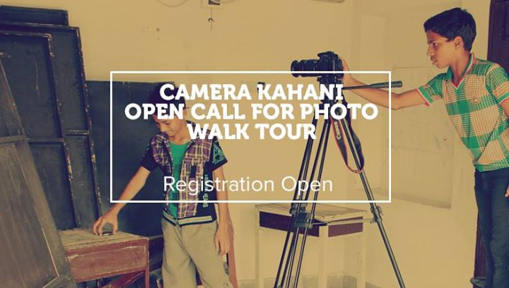 Camera Kahani  Call for Heritage Photo Walk for Young People (11-18)