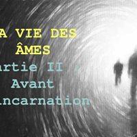 """Confrence """" La vie des mes. Partie 2  avant lincarnation"""""""