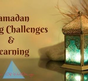 Ramadan Fasting challenges &amp learning - free entrance