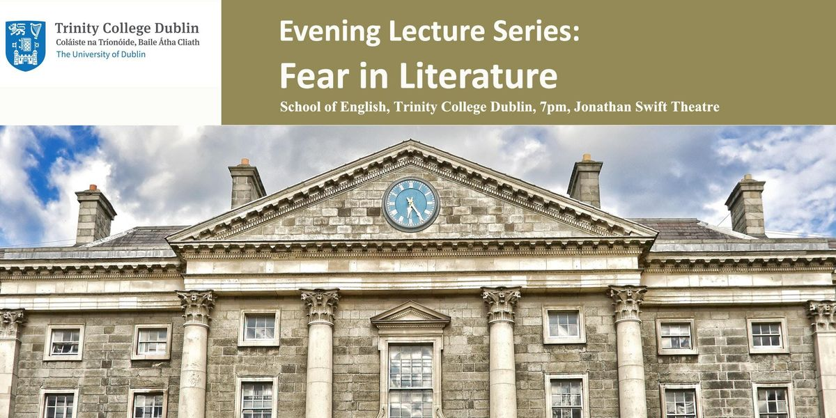Trinity Evening Lecture Series  Fear in Literature 2019