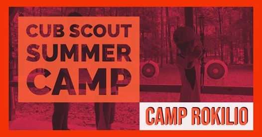 Cub Scout Summer Camp - Session 4 - Camp Rokilio at Camp