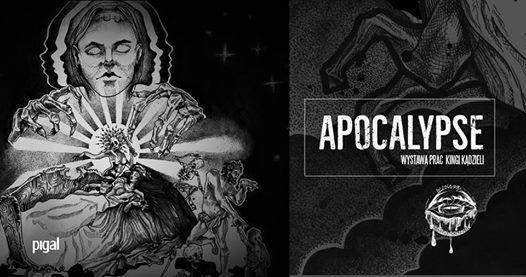 Apocalypse  Wystawa prac Kingi Kdzieli
