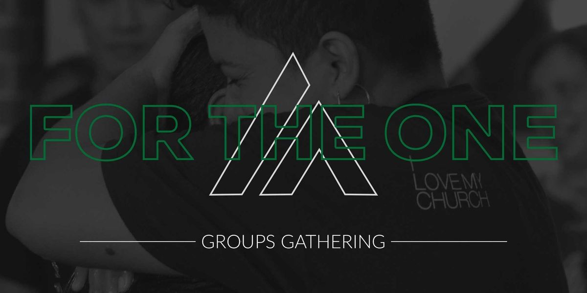 For The One - Groups Gathering