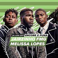 Encore x Puna Pt. 5 Fmg Jairzinho en Melissa Lopes