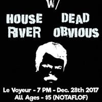 Freemans Dead (CA)House RiverDead ObviousOlympia WA
