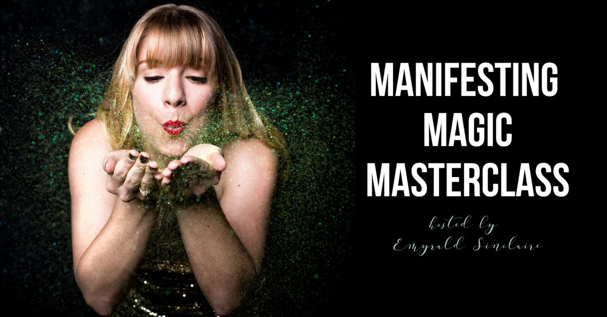 Manifesting Magic Masterclass (LIVE Online Workshop - How To Manifest)