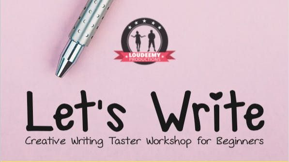 Lets Write Creative Writing Workshop for Beginners (Monologues)