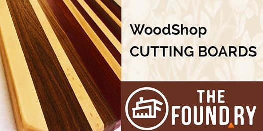 Beginner Cutting Board Class- Woodworking at The Foundry