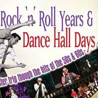 Rock N Roll Years &amp Dance Hall Days