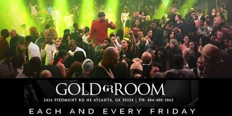 Friday Night  The Gold Room ATL