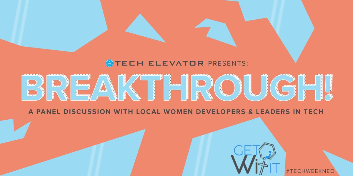 Breakthrough Panel with Local Women Developers & Leaders in Tech