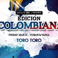 Edicin Colombiana - Toro Toro DC Friday March 31