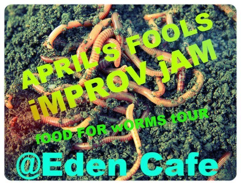 Aprils Fools Improv Jam Food for Worms Tour