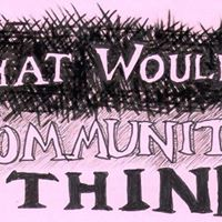 What Would The Community Think - Open Mic