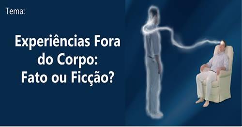 Resultado de imagem para EXPERIENCIAS FORA DO CORPO: FATO OU FICÇÃO?
