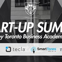 Startup Summit by Toronto Business Academy