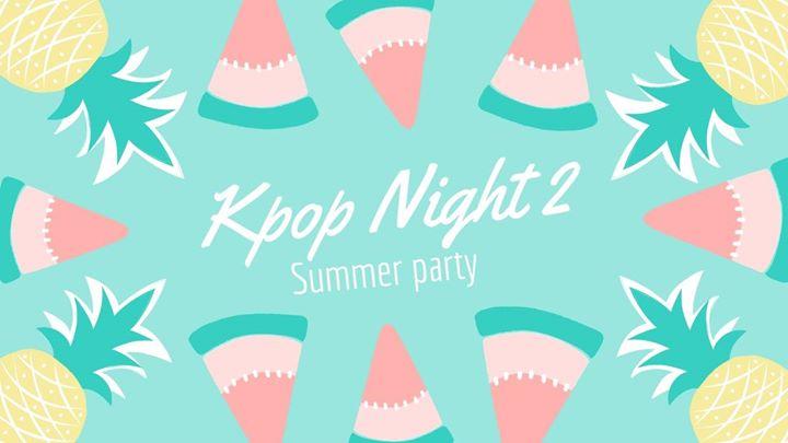 KPOP NIGHT 2 Summer Party