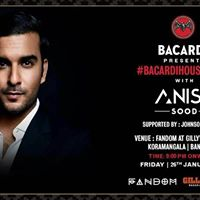 Bacardi House Party ft.Anish Sood this Friday Fandom at Gillys