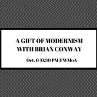 A Gift of Modernism with Brian Conway