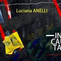 Incauta - mostra personale di Luciana Anelli