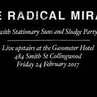 True Radical Miracle  Stationary Suns  Sludge Party