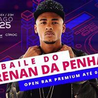 Baile do Renan da Penha  Open Bar