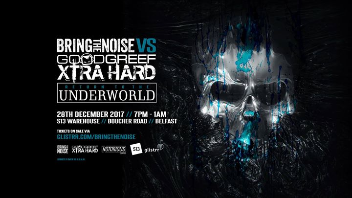 Bring the Noise v Goodgreef Xtra Hard Return To The Underworld