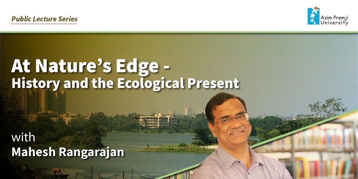 At Natures Edge History and the Ecological Present - by Mahesh Rangarajan