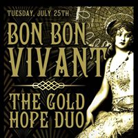 Bon Bon Vivant and The Gold Hope Duo No Cover