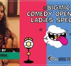 Bigmic Comedy Open Mic Ladies Special hosted by Neha Bobde
