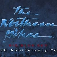 The Northern Pikes - Big Blue Sky 30th Anniversary Tour